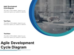Agile Development Cycle Diagram Ppt PowerPoint Presentation Icon Example File Cpb