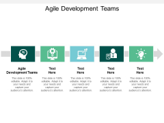 Agile Development Teams Ppt PowerPoint Presentation Styles Example Cpb