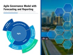 Agile Governance Model With Forecasting And Reporting Ppt PowerPoint Presentation Infographics Aids PDF