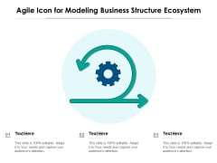 Agile Icon For Modeling Business Structure Ecosystem Ppt PowerPoint Presentation File Sample PDF