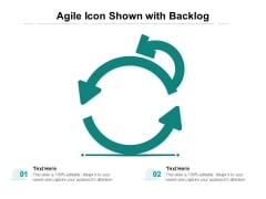 Agile Icon Shown With Backlog Ppt PowerPoint Presentation Summary Design Templates PDF