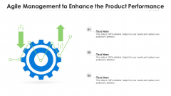 Agile Management To Enhance The Product Performance Ppt PowerPoint Presentation Gallery Graphic Tips PDF