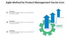 Agile Method For Product Management Vector Icon Ppt PowerPoint Presentation Gallery Infographics PDF