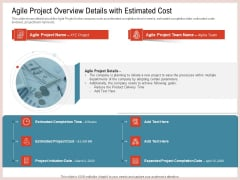 Agile Model Improve Task Team Performance Agile Project Overview Details With Estimated Cost Diagrams PDF