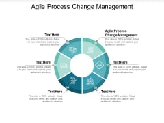 Agile Process Change Management Ppt Powerpoint Presentation Pictures Tips Cpb