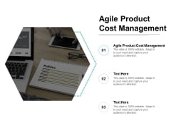 Agile Product Cost Management Ppt PowerPoint Presentation File Infographic Template Cpb