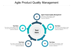 Agile Product Quality Management Ppt PowerPoint Presentation Slides Visuals Cpb