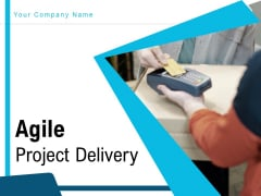 Agile Project Delivery Process Plan Ppt PowerPoint Presentation Complete Deck