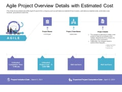 Agile Project Overview Details With Estimated Cost Pictures PDF
