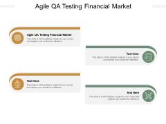 Agile QA Testing Financial Market Ppt PowerPoint Presentation Professional Master Slide Cpb Pdf