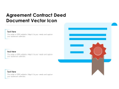 Agreement Contract Deed Document Vector Icon Ppt PowerPoint Presentation Professional Ideas PDF