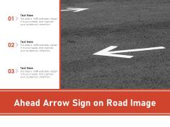 Ahead Arrow Sign On Road Image Ppt PowerPoint Presentation File Summary PDF