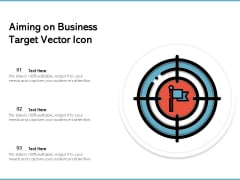 Aiming On Business Target Vector Icon Ppt PowerPoint Presentation Gallery Slides PDF