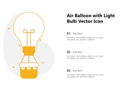 Air Balloon With Light Bulb Vector Icon Ppt PowerPoint Presentation Slides Graphics Download PDF