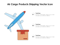 Air Cargo Products Shipping Vector Icon Ppt PowerPoint Presentation Model Graphic Tips PDF