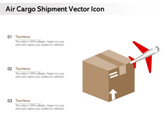 Air Cargo Shipment Vector Icon Ppt PowerPoint Presentation Infographics Outline PDF