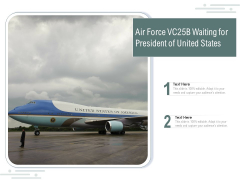 Air Force VC25B Waiting For President Of United States Ppt PowerPoint Presentation Gallery Microsoft PDF