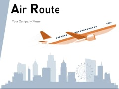 Air Route Aircraft Flight World Map Ppt PowerPoint Presentation Complete Deck