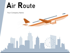 Air Route World Map Airplane Flight Ppt PowerPoint Presentation Complete Deck