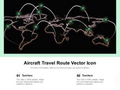 Aircraft Travel Route Vector Icon Ppt PowerPoint Presentation Gallery Master Slide PDF