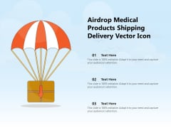 Airdrop Medical Products Shipping Delivery Vector Icon Ppt PowerPoint Presentation File Layout PDF