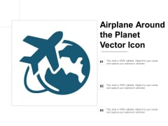 Airplane Around The Planet Vector Icon Ppt PowerPoint Presentation Infographics Graphics Pictures