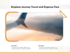 Airplane Journey Travel And Expense Fare Ppt PowerPoint Presentation Icon Pictures PDF