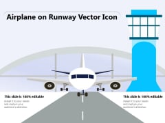Airplane On Runway Vector Icon Ppt PowerPoint Presentation Gallery Influencers PDF