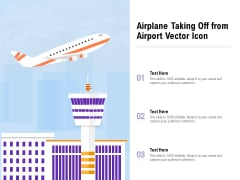 Airplane Taking Off From Airport Vector Icon Ppt PowerPoint Presentation Gallery Elements