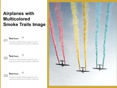 Airplanes With Multicolored Smoke Trails Image Ppt PowerPoint Presentation Gallery Designs PDF
