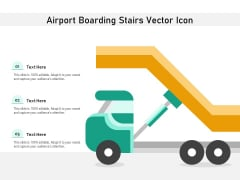 Airport Boarding Stairs Vector Icon Ppt PowerPoint Presentation Infographic Template Gallery PDF