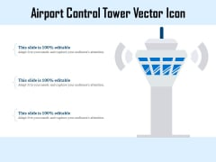 Airport Control Tower Vector Icon Ppt PowerPoint Presentation Infographic Template Graphic Images PDF