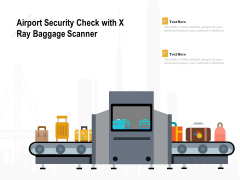 Airport Security Check With X Ray Baggage Scanner Ppt PowerPoint Presentation Icon Professional PDF
