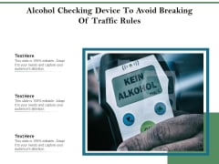 Alcohol Checking Device To Avoid Breaking Of Traffic Rules Ppt PowerPoint Presentation Gallery Show PDF