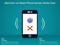 Alert Icon On Smart Phone Screen Vector Icon Ppt PowerPoint Presentation Summary Themes PDF