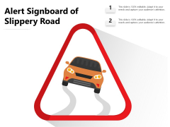 Alert Signboard Of Slippery Road Ppt PowerPoint Presentation Outline Layout Ideas PDF