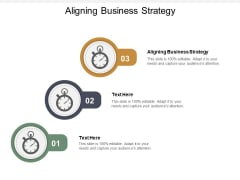 Aligning Business Strategy Ppt PowerPoint Presentation Icon Professional Cpb
