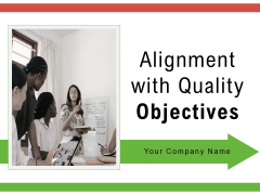 Alignment With Quality Objectives Nurture Talent Investment Strategy Ppt PowerPoint Presentation Complete Deck