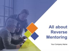 All About Reverse Mentoring Ppt PowerPoint Presentation Complete Deck With Slides