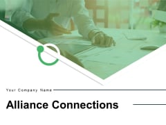 Alliance Connections Communication Business Partnership Achieving Goal Ppt PowerPoint Presentation Complete Deck