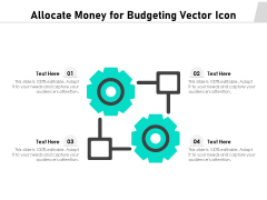 Allocate Money For Budgeting Vector Icon Ppt PowerPoint Presentation Icon Ideas PDF