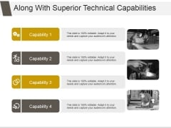 Along With Superior Technical Capabilities Ppt PowerPoint Presentation Slide Download