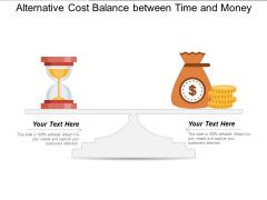 Alternative Cost Balance Between Time And Money Ppt PowerPoint Presentation Portfolio Example Topics PDF