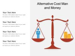 Alternative Cost Man And Money Ppt PowerPoint Presentation Styles Graphics Tutorials PDF