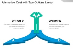 Alternative Cost With Two Options Layout Ppt PowerPoint Presentation Outline Graphics Template PDF