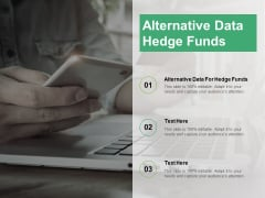 Alternative Data Hedge Funds Ppt PowerPoint Presentation Infographic Template Portfolio Cpb Pdf