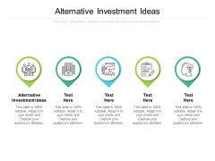 Alternative Investment Ideas Ppt PowerPoint Presentation Icon Example Introduction Cpb