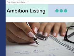 Ambition Listing Success Growth Ppt PowerPoint Presentation Complete Deck