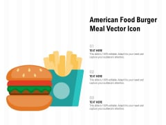 American Food Burger Meal Vector Icon Ppt PowerPoint Presentation Infographic Template Clipart Images