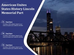 American Unites States History Lincoln Memorial Part Ppt PowerPoint Presentation File Guide PDF